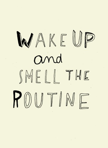 Wake-Up-and-Smell-the-Routine.jpg